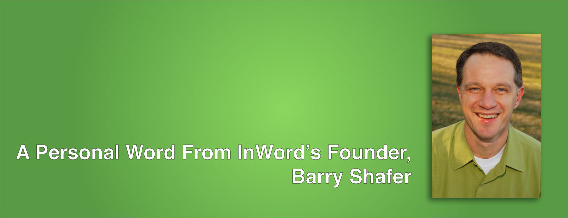 A Personal Word from InWord's Founder, Barry Shafer