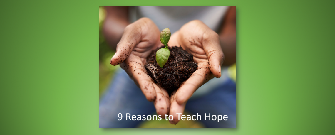 9 Reasons to Teach Hope