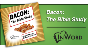 Bacon: The Bible Study | InWord Resources