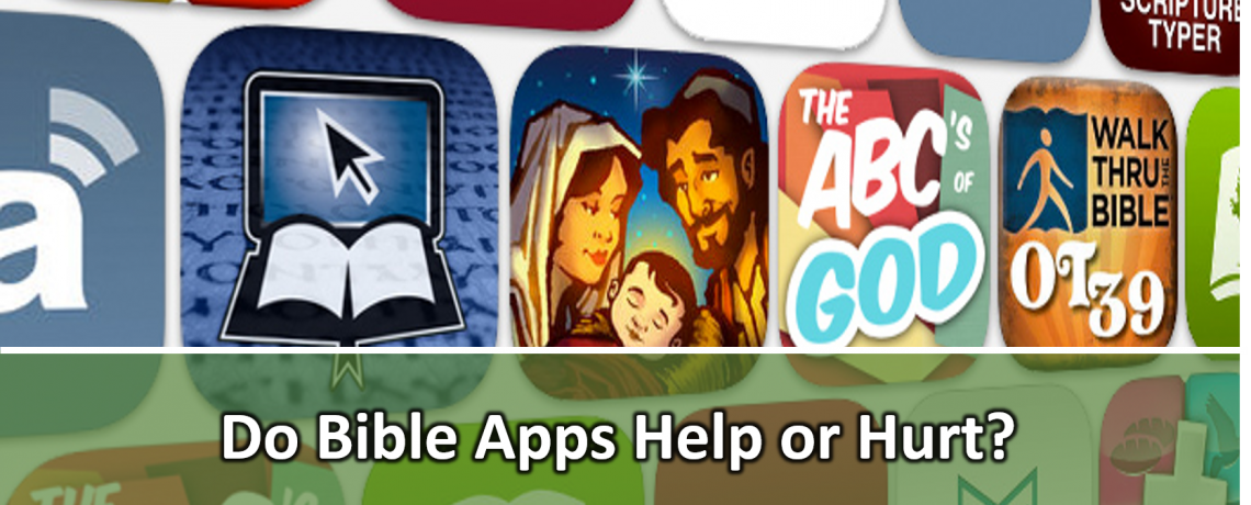 Do Bible Apps Help or Hurt?
