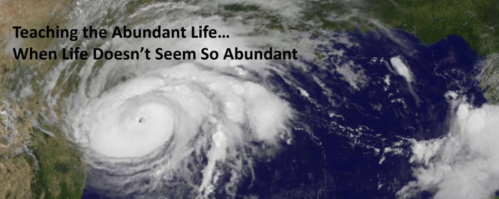 Teaching the Abundant Life…When Life Isn't So Abundant