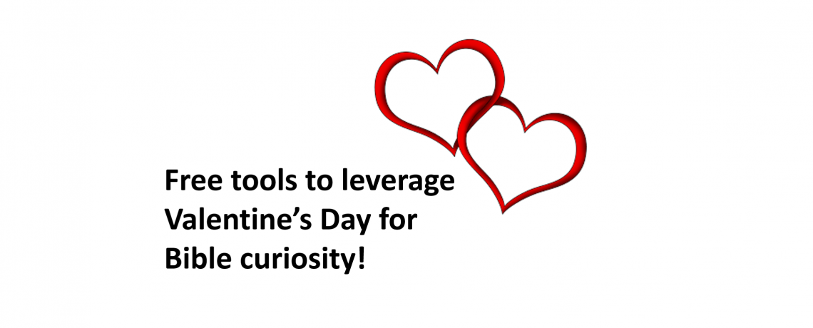 Leveraging Valentine's Day for Bible Curiosity